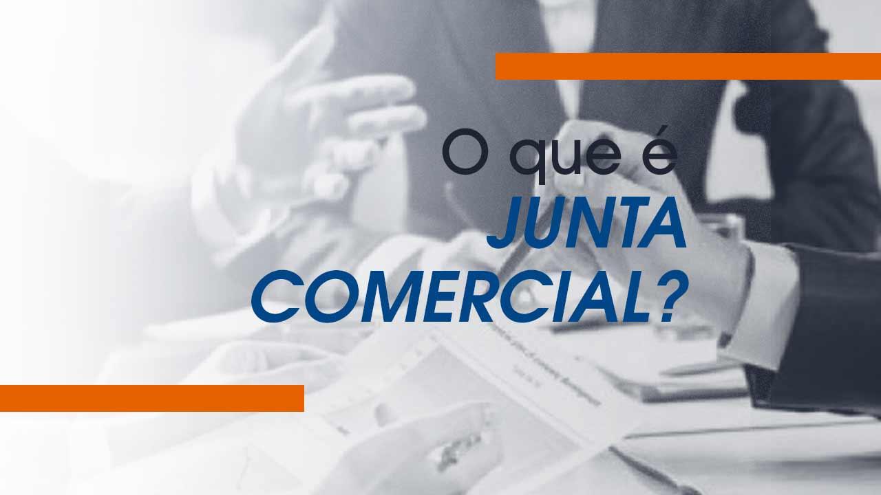 Junta Comercial | O que é e Para que Serve?