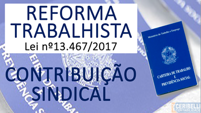 A Reforma trabalhista e a Contribuição Sindical