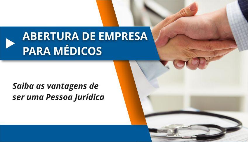 Abertura de Empresa para Médicos: Vantagens de ser uma Pessoa Jurídica