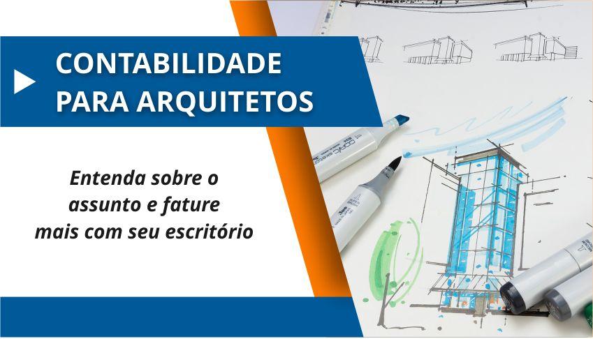 Contabilidade para Arquitetos: Entenda sobre o assunto e fature mais com seu escritório