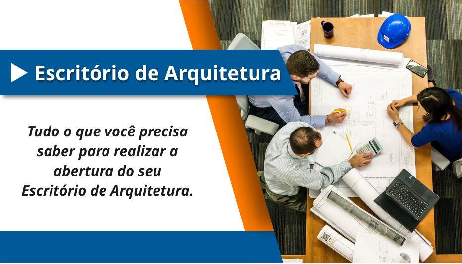 Dúvidas sobre abertura de Escritório de Arquitetura? Leia esse post agora