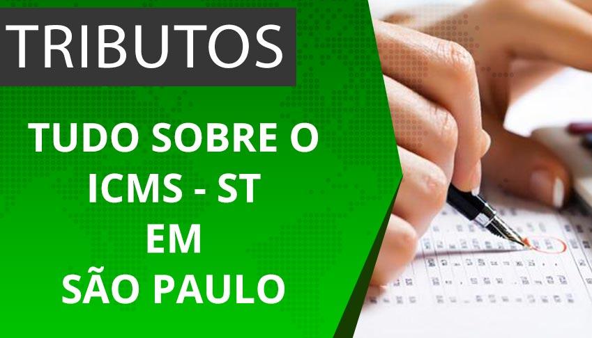 Tudo sobre o ICMS ST em São Paulo