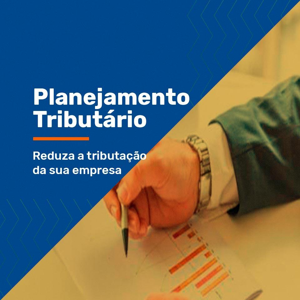 Planejamento Tributário – Reduza a tributação da sua empresa