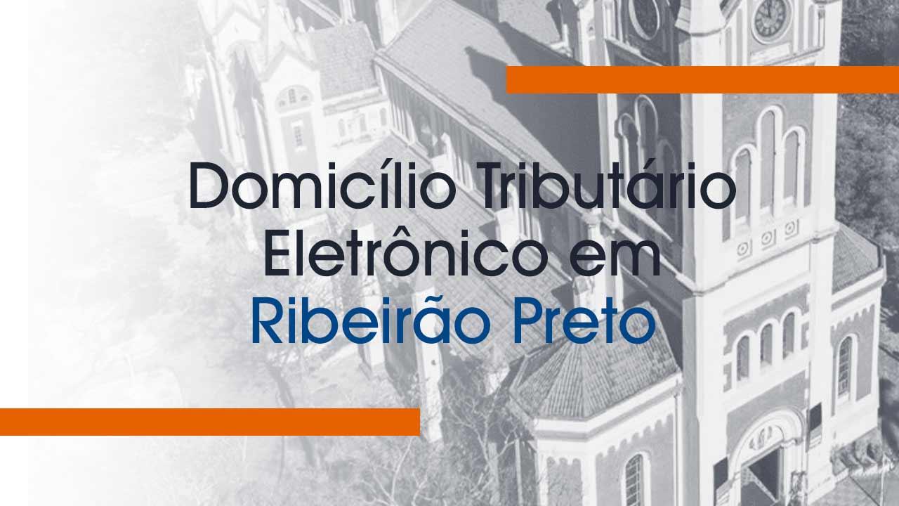 Domicílio Tributário Eletrônico (DTE) em Ribeirão Preto
