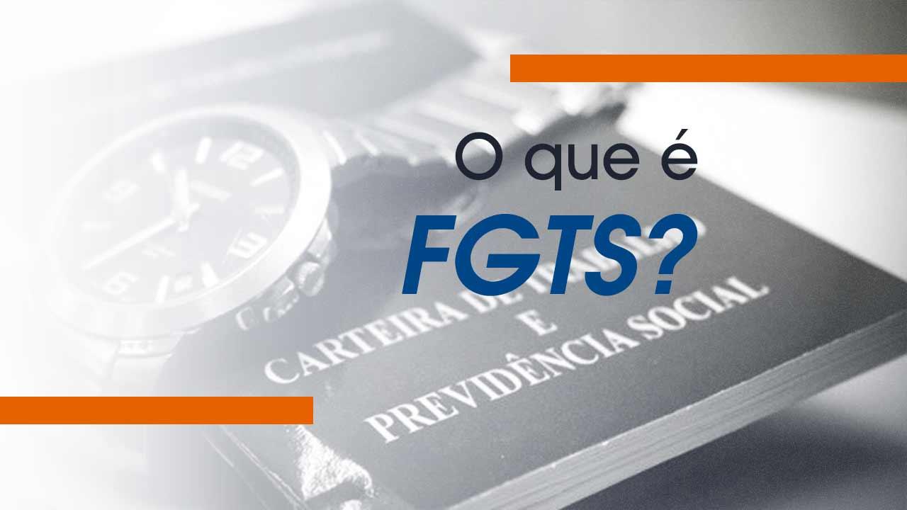O que é FGTS?